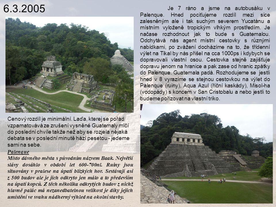 6.3.2005 Je 7 ráno a jsme na autobusáku v Palenque.
