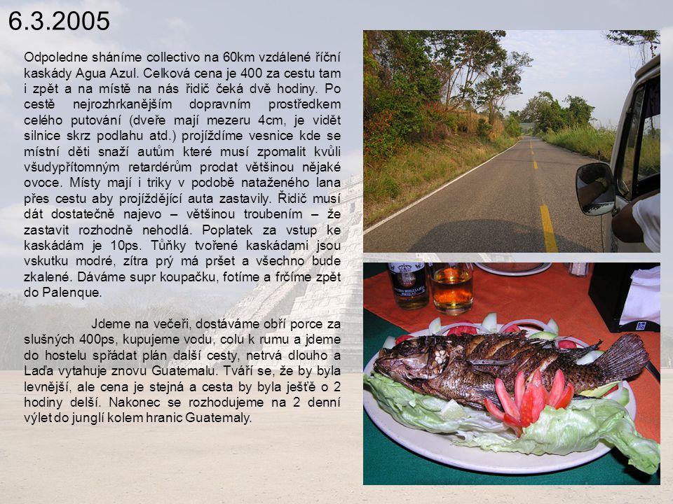 6.3.2005 Odpoledne sháníme collectivo na 60km vzdálené říční kaskády Agua Azul.