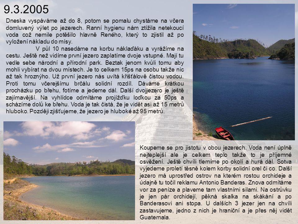 9.3.2005 Dneska vyspáváme až do 8, potom se pomalu chystáme na včera domluvený výlet po jezerech.