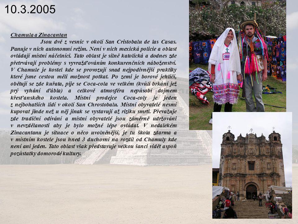 10.3.2005 Chamula a Zinacantan Jsou dvě z vesnic v okolí San Cristobalu de las Casas.