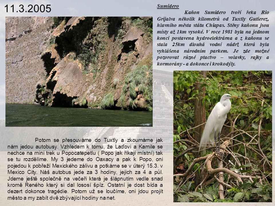 11.3.2005 Sumidero Kaňon Sumidero tvoří řeka Rio Grijalva několik kilometrů od Tuxtly Gutierez, hlavního města státu Chiapas.