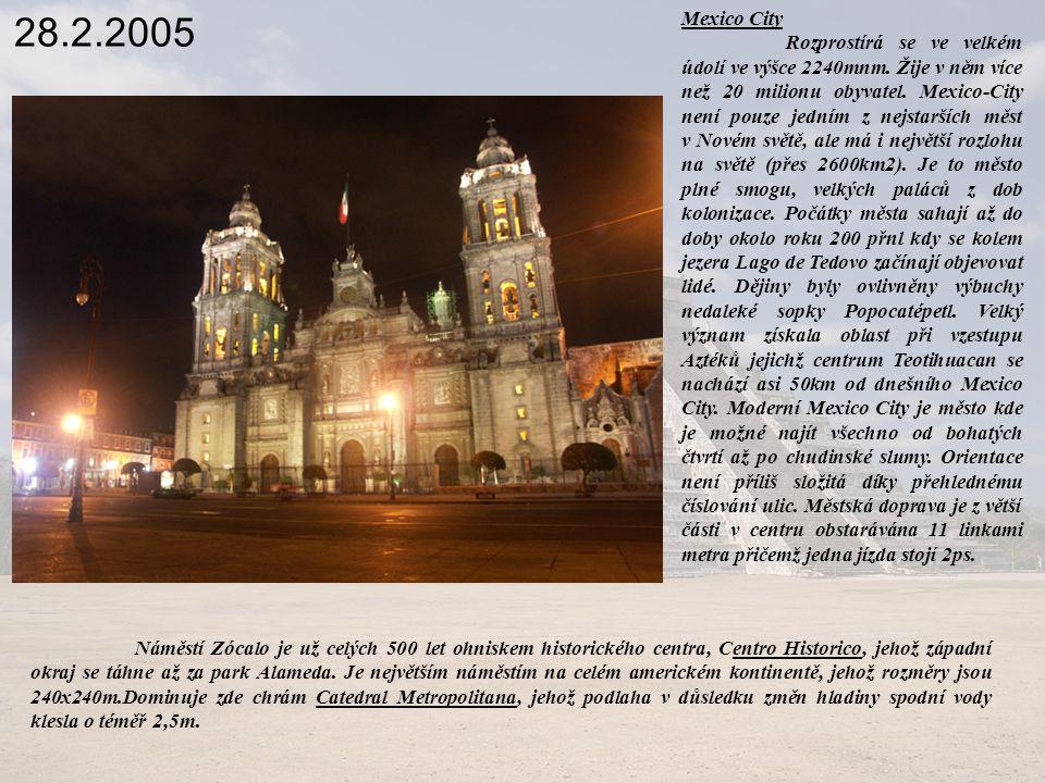 1.3.2005 Budíme se každou hodinu a konečně v půl 6 definitivně vstáváme a v 6 vyrážíme na památky do Teotihuacanu.