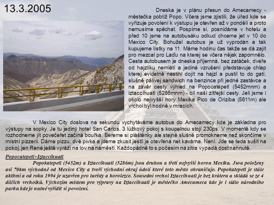 13.3.2005 Dneska je v plánu přesun do Amecamecy - městečka poblíž Popo.