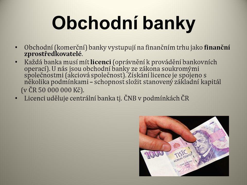 Obchodní (komerční) banky vystupují na finančním trhu jako finanční zprostředkovatelé.