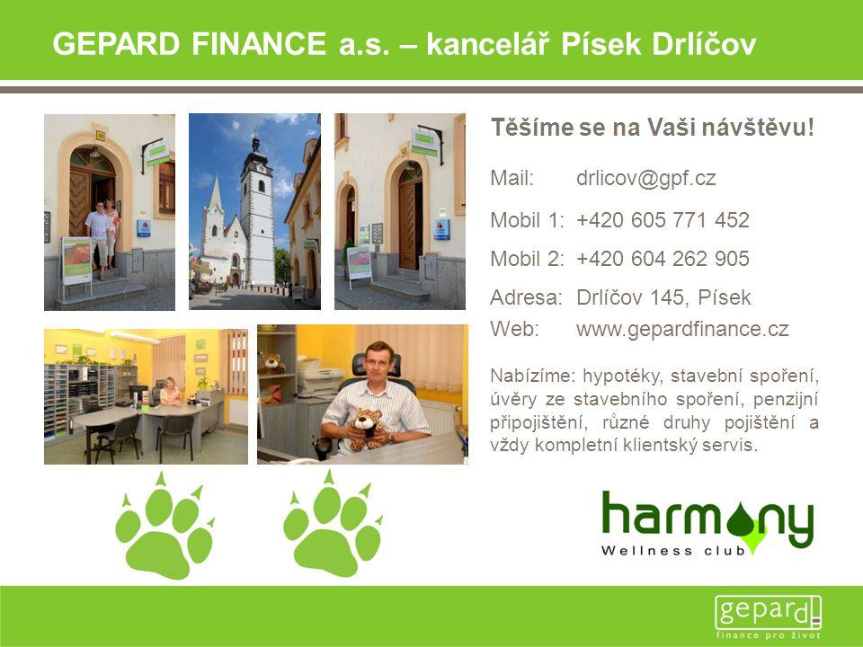 GEPARD FINANCE a.s.– kancelář Písek Drlíčov Těšíme se na Vaši návštěvu.