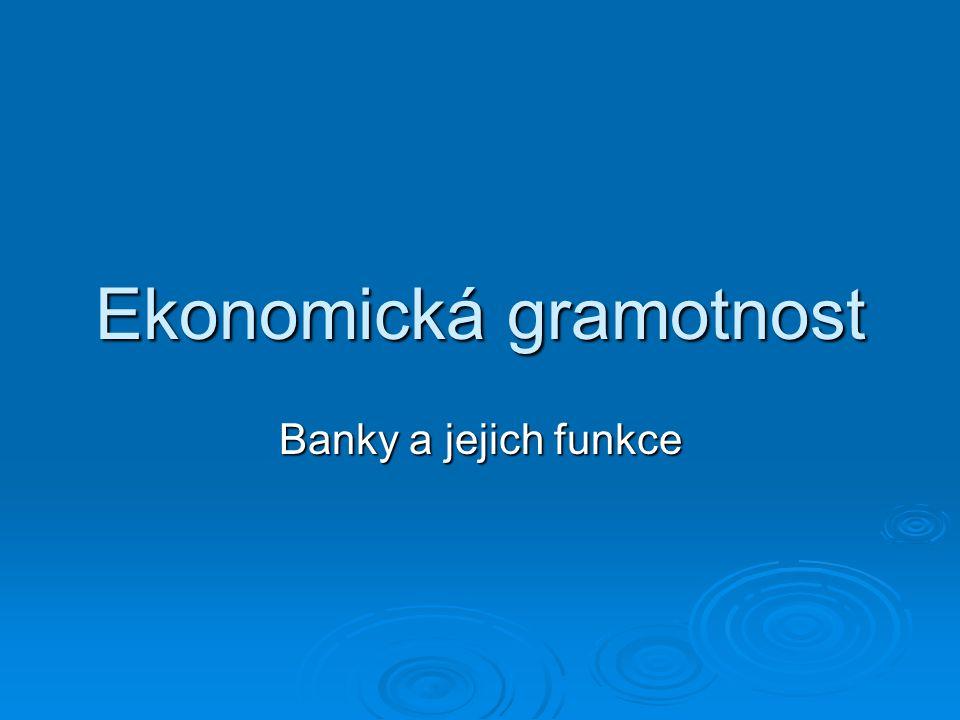 Ekonomická gramotnost Banky a jejich funkce
