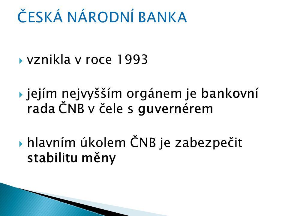  vznikla v roce 1993  jejím nejvyšším orgánem je bankovní rada ČNB v čele s guvernérem  hlavním úkolem ČNB je zabezpečit stabilitu měny