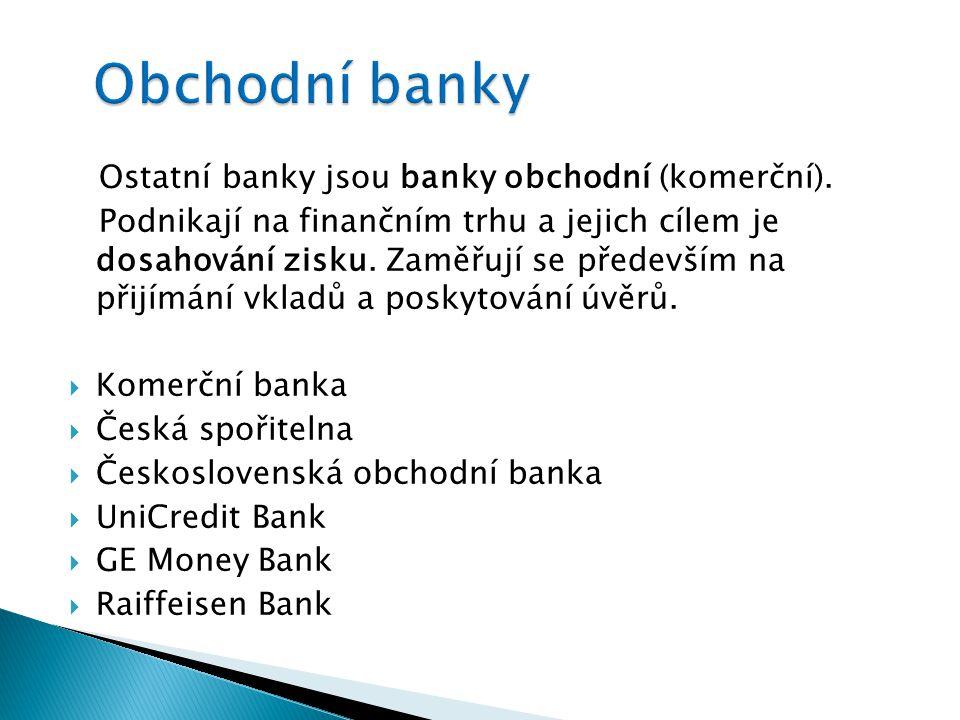 Ostatní banky jsou banky obchodní (komerční).