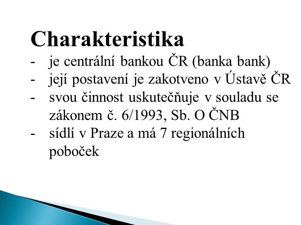 Řídící orgány ČNB -nejvyšší orgán je bankovní rada, kterou tvoří – guvernér, dva viceguvernéři a čtyři členové bankovní rady -všichni členové bankovní rady jsou jmenováni prezidentem republiky na období šesti let