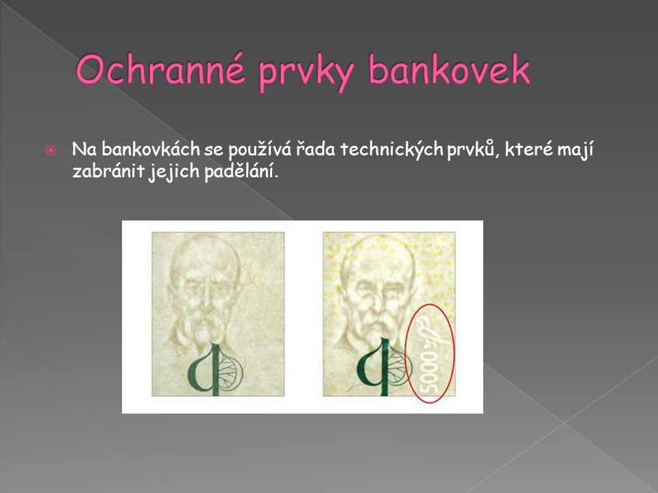  Na bankovkách se používá řada technických prvků, které mají zabránit jejich padělání.
