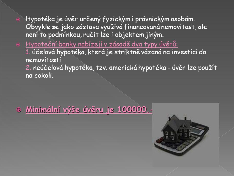  Hypotéka je úvěr určený fyzickým i právnickým osobám.
