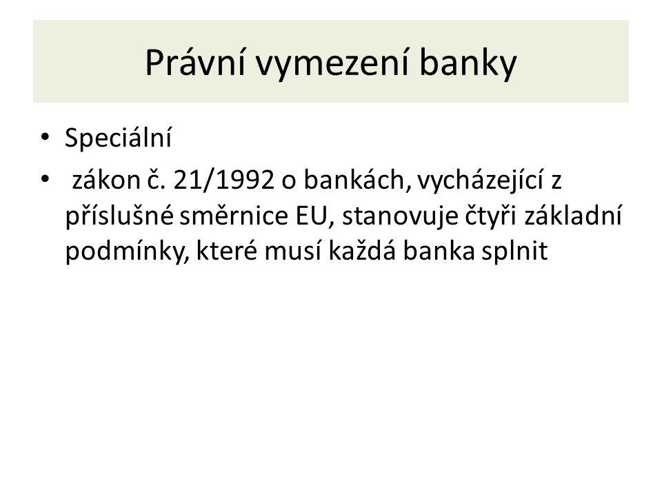 Právní vymezení banky Speciální zákon č.