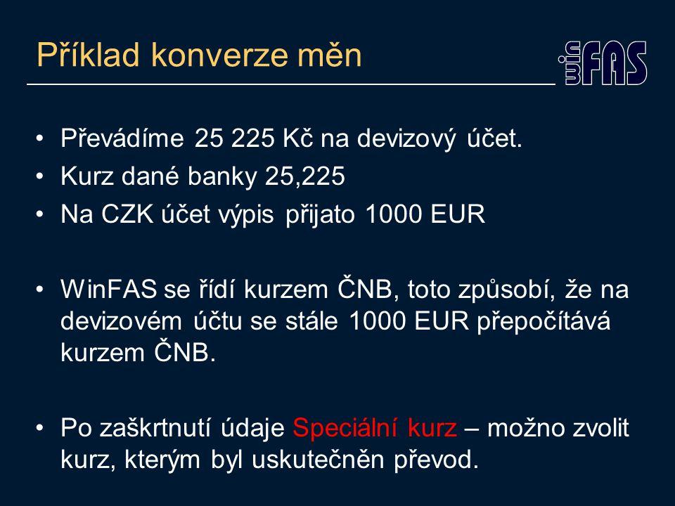 Příklad konverze měn Převádíme 25 225 Kč na devizový účet.