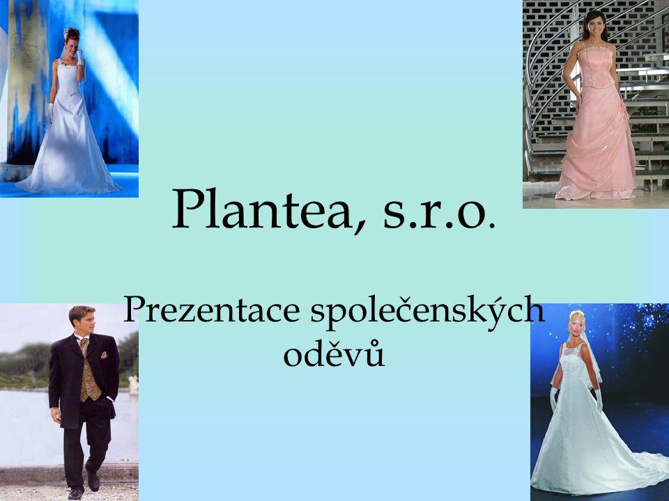 Plantea, s.r.o. Prezentace společenských oděvů