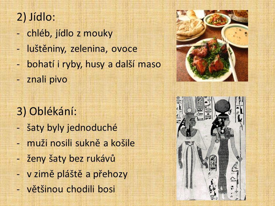 2) Jídlo: -chléb, jídlo z mouky -luštěniny, zelenina, ovoce -bohatí i ryby, husy a další maso -znali pivo 3) Oblékání: -šaty byly jednoduché -muži nos