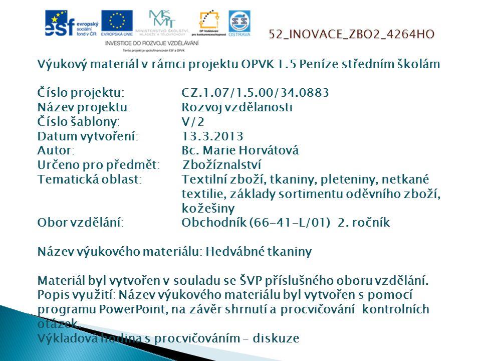 52_INOVACE_ZBO2_4264HO Výukový materiál v rámci projektu OPVK 1.5 Peníze středním školám Číslo projektu:CZ.1.07/1.5.00/34.0883 Název projektu:Rozvoj v
