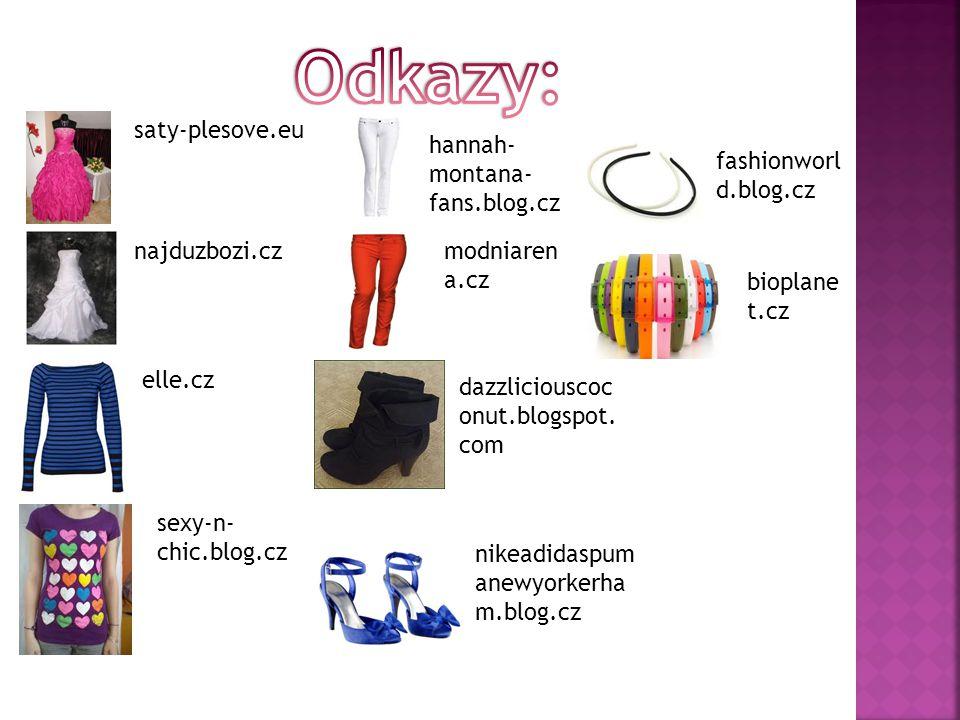 saty-plesove.eu najduzbozi.cz elle.cz sexy-n- chic.blog.cz hannah- montana- fans.blog.cz modniaren a.cz dazzliciouscoc onut.blogspot.