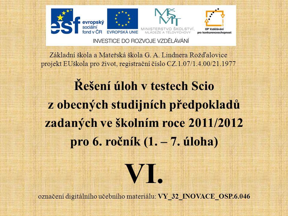 Řešení úloh v testech Scio z obecných studijních předpokladů zadaných ve školním roce 2011/2012 pro 6. ročník (1. – 7. úloha) VI. označení digitálního