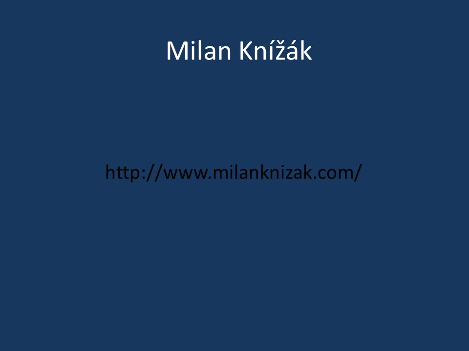 Milan Knížák http://www.milanknizak.com/