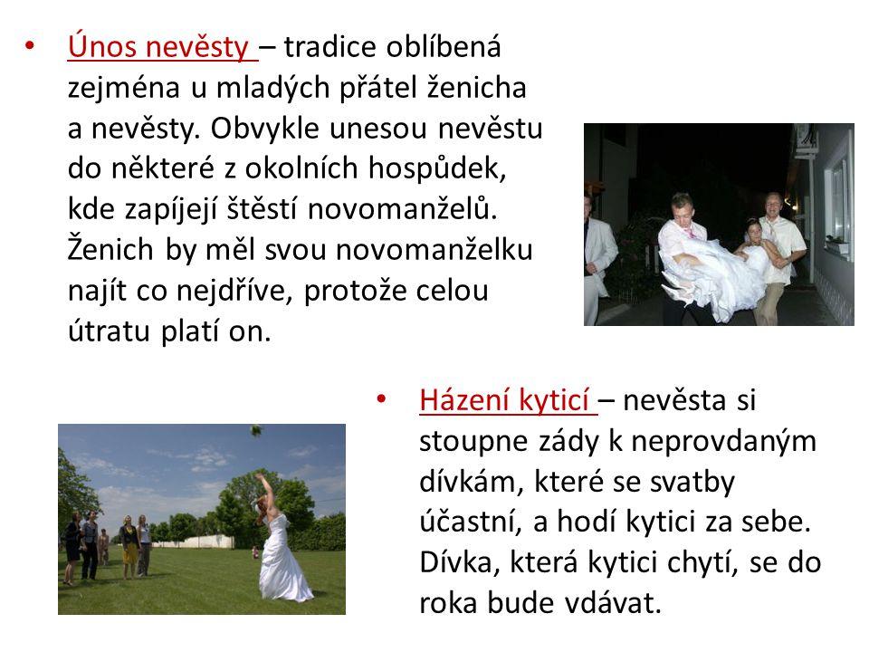 Únos nevěsty – tradice oblíbená zejména u mladých přátel ženicha a nevěsty.