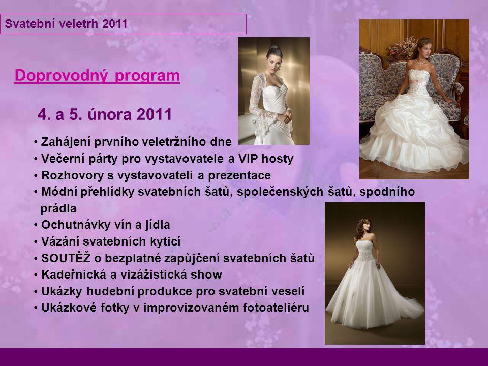Doprovodný program 4. a 5. února 2011 Zahájení prvního veletržního dne Večerní párty pro vystavovatele a VIP hosty Rozhovory s vystavovateli a prezent