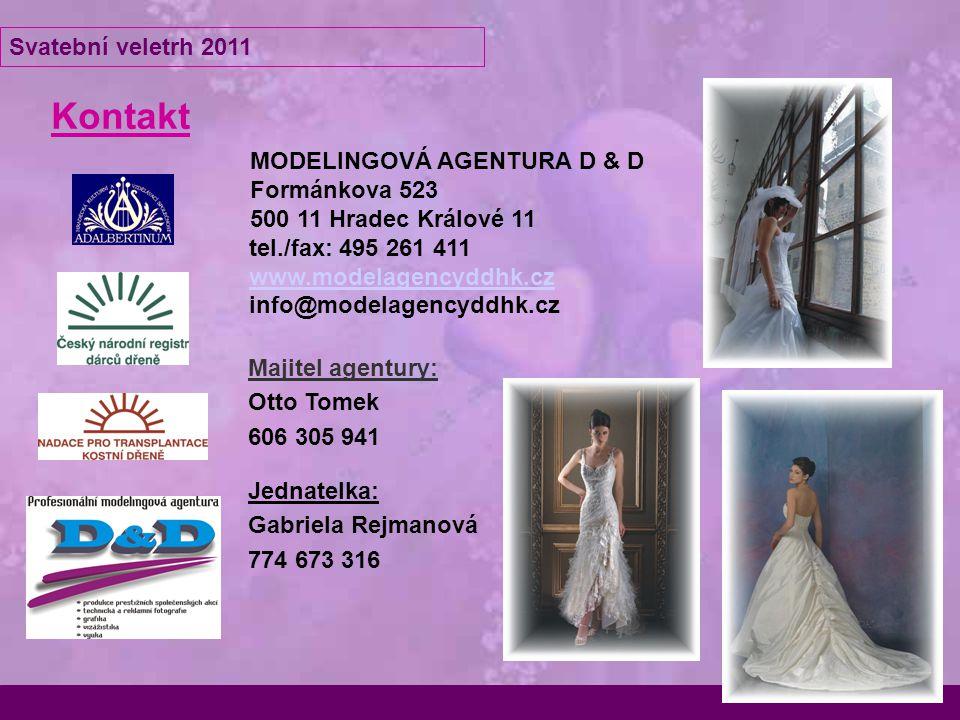 Kontakt MODELINGOVÁ AGENTURA D & D Formánkova 523 500 11 Hradec Králové 11 tel./fax: 495 261 411 www.modelagencyddhk.cz info@modelagencyddhk.cz Majite