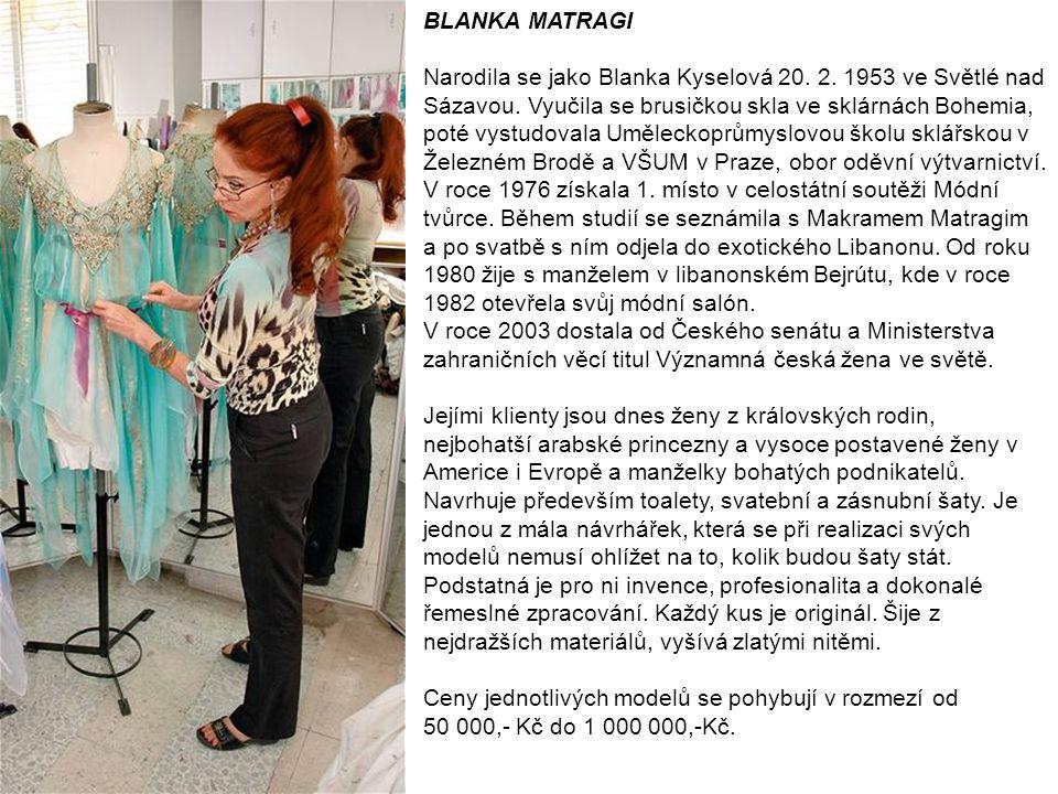 BLANKA MATRAGI Narodila se jako Blanka Kyselová 20. 2. 1953 ve Světlé nad Sázavou. Vyučila se brusičkou skla ve sklárnách Bohemia, poté vystudovala Um