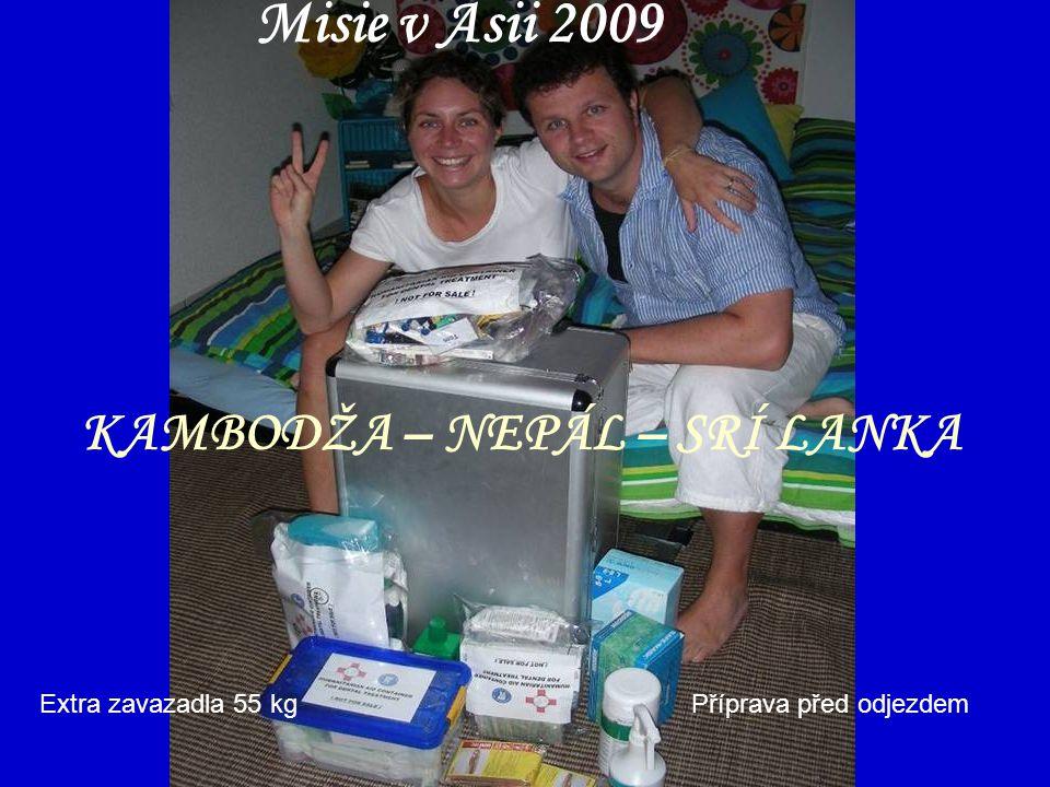 Misie v Asii 2009 KAMBODŽA – NEPÁL – SRÍ LANKA Extra zavazadla 55 kg Příprava před odjezdem