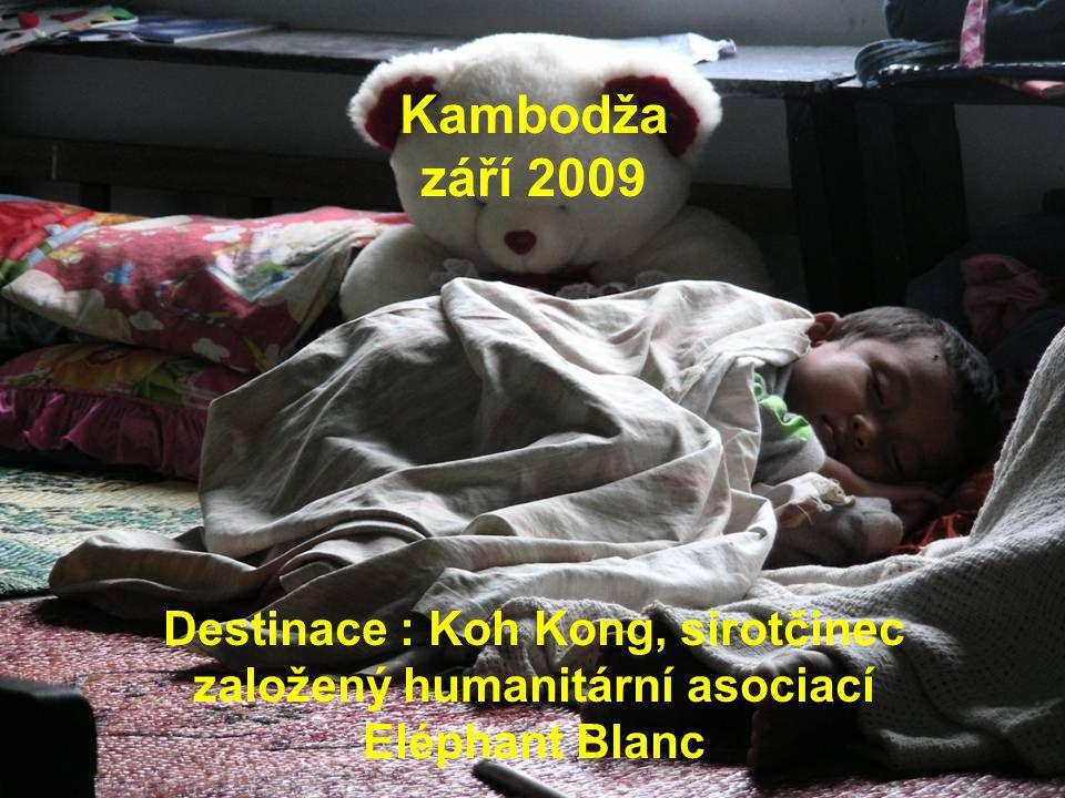 Kambodža září 2009 Destinace : Koh Kong, sirotčinec založený humanitární asociací Eléphant Blanc