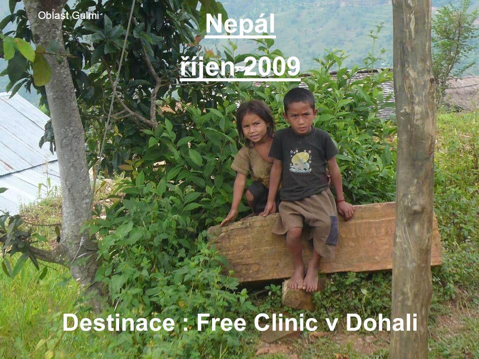 Nepál říjen 2009 Destinace : Free Clinic v Dohali Oblast Gulmi