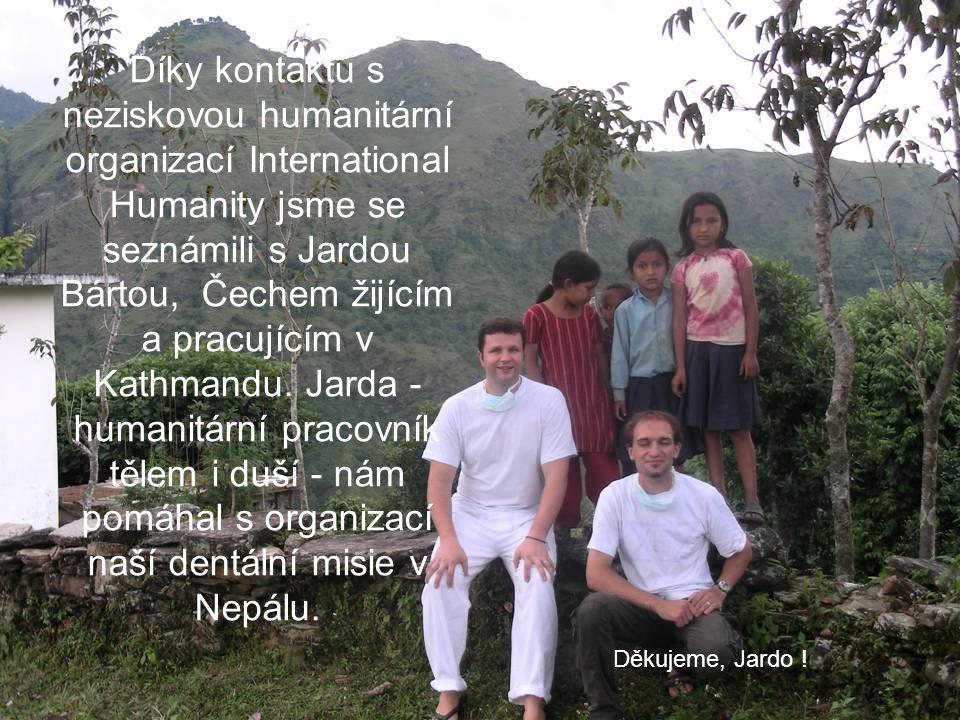 Díky kontaktu s neziskovou humanitární organizací International Humanity jsme se seznámili s Jardou Bártou, Čechem žijícím a pracujícím v Kathmandu.