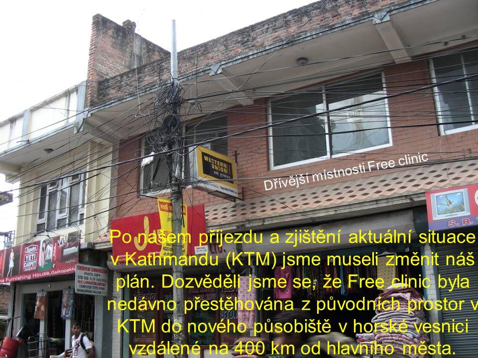 Po našem příjezdu a zjištění aktuální situace v Kathmandu (KTM) jsme museli změnit náš plán.