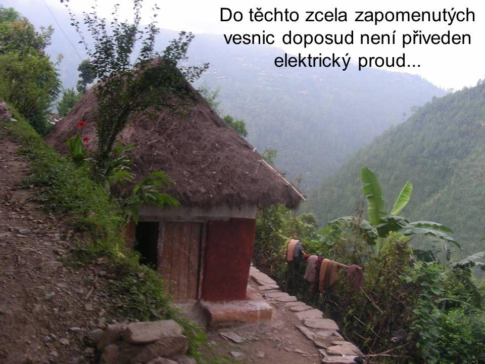 Do těchto zcela zapomenutých vesnic doposud není přiveden elektrický proud...