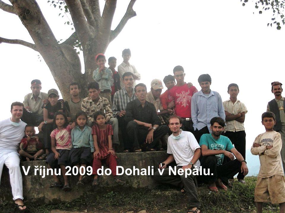 V říjnu 2009 do Dohali v Nepálu.