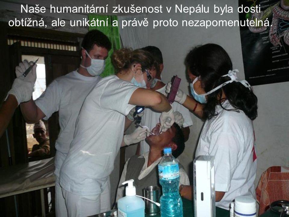 Naše humanitární zkušenost v Nepálu byla dosti obtížná, ale unikátní a právě proto nezapomenutelná.
