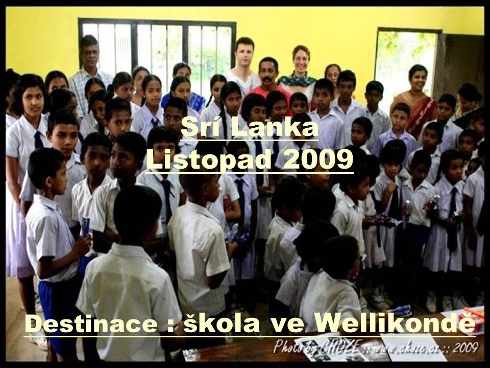 Srí Lanka Listopad 2009 Destinace : š kola ve Wellikondě