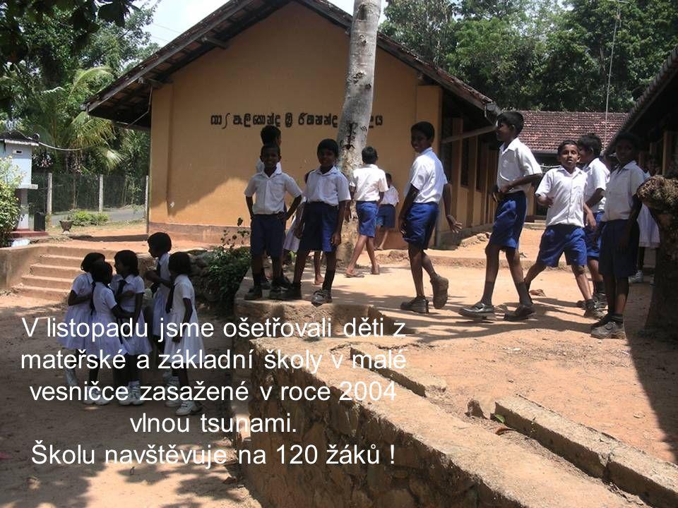 V listopadu jsme ošetřovali děti z mateřské a základní školy v malé vesničce zasažené v roce 2004 vlnou tsunami.