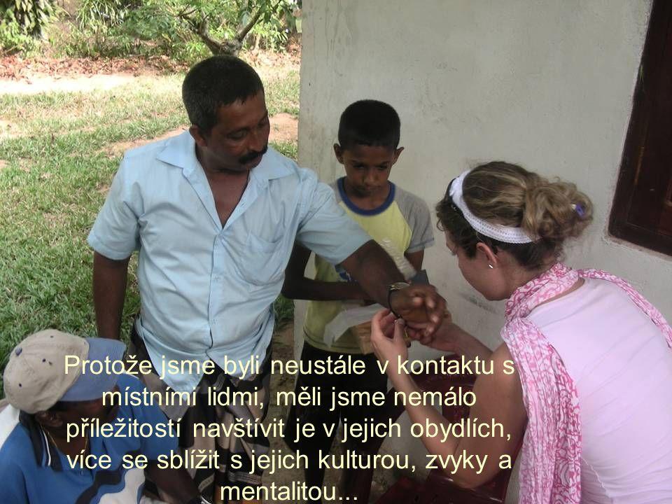 Protože jsme byli neustále v kontaktu s místními lidmi, měli jsme nemálo příležitostí navštívit je v jejich obydlích, více se sblížit s jejich kulturou, zvyky a mentalitou...