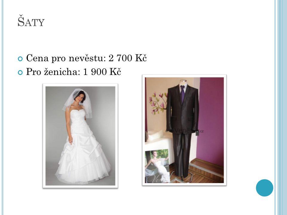 Š ATY Cena pro nevěstu: 2 700 Kč Pro ženicha: 1 900 Kč