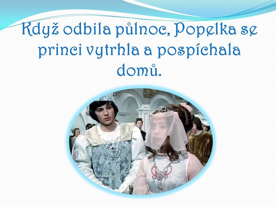 Princ se rozb ě hl za ní, ale našel na schodech jen její st ř eví č ek, který Popelka ztratila a rozhodl se, že jí podle n ě ho najde.