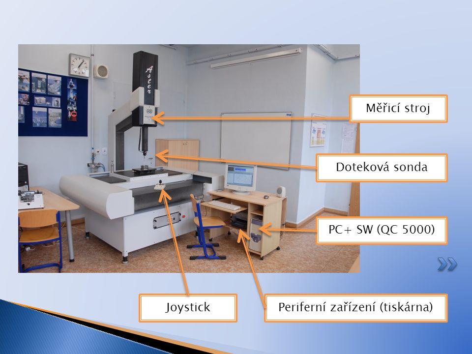 Měřicí stroj Joystick PC+ SW (QC 5000) Periferní zařízení (tiskárna) Doteková sonda
