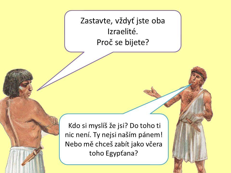 Tak přece se to neutajilo. Určitě se to dozví i Faraon.