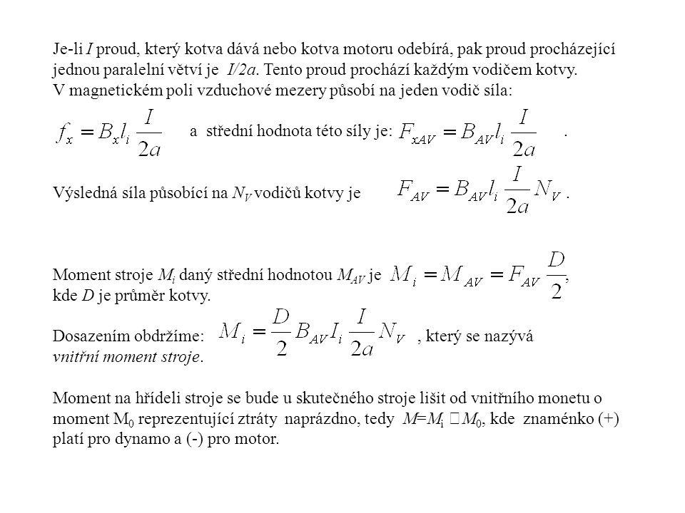 Je-li I proud, který kotva dává nebo kotva motoru odebírá, pak proud procházející jednou paralelní větví je I/2a.