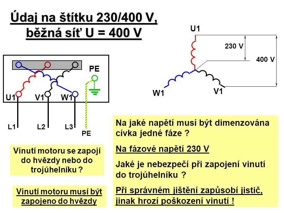Údaj na štítku 230/400 V, běžná síť U = 400 V Na jaké napětí musí být dimenzována cívka jedné fáze .