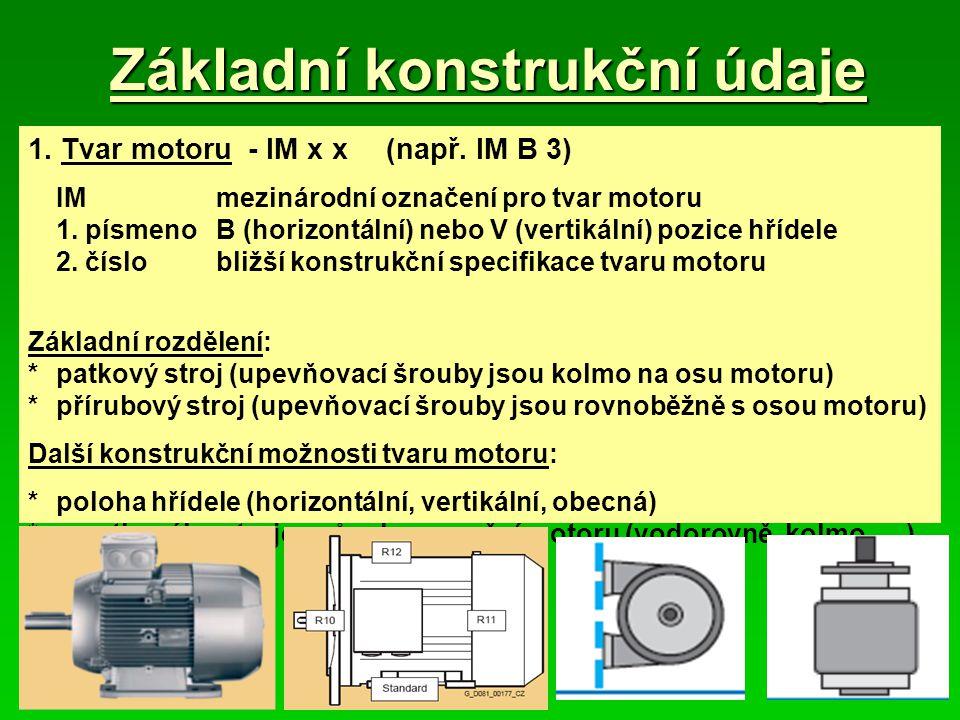 Vinutí 1.Vinutí statoru *jednotlivé cívky vinutí (měď) jsou rovnoměrně rozloženy po obvodu statorového svazku magnetického obvodu *cívky jsou uloženy izolovaně do drážek magnetického obvodu *po založení se konce cívek daných fází vzájemně propojí *způsob propojení a rozložení fází je dán požadovaným počtem pólů (otáčkami) motoru *po propojení a izolování jednotlivých fází je vinutí impregnováno 2.Vinutí rotoru (motor s kotvou nakrátko) *na rotoru je klecové vinutí *do drážek rotoru je pod tlakem odlitá hliníková nebo měděná klec *čela klecového vinutí mají výstupky pro lepší odvod tepla