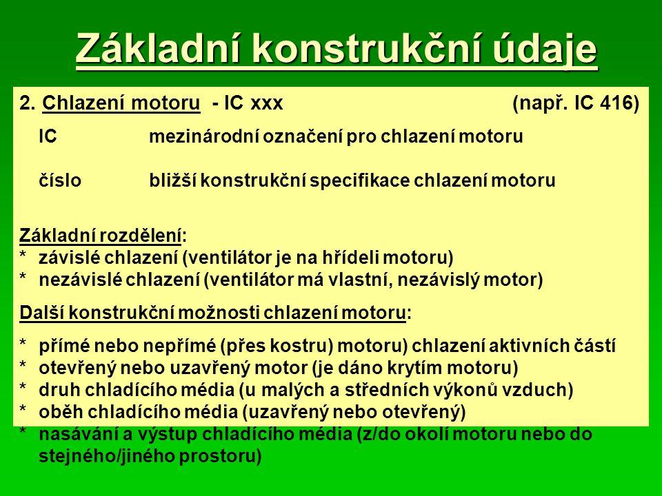 Základní konstrukční údaje 2.Chlazení motoru - IC xxx(např.