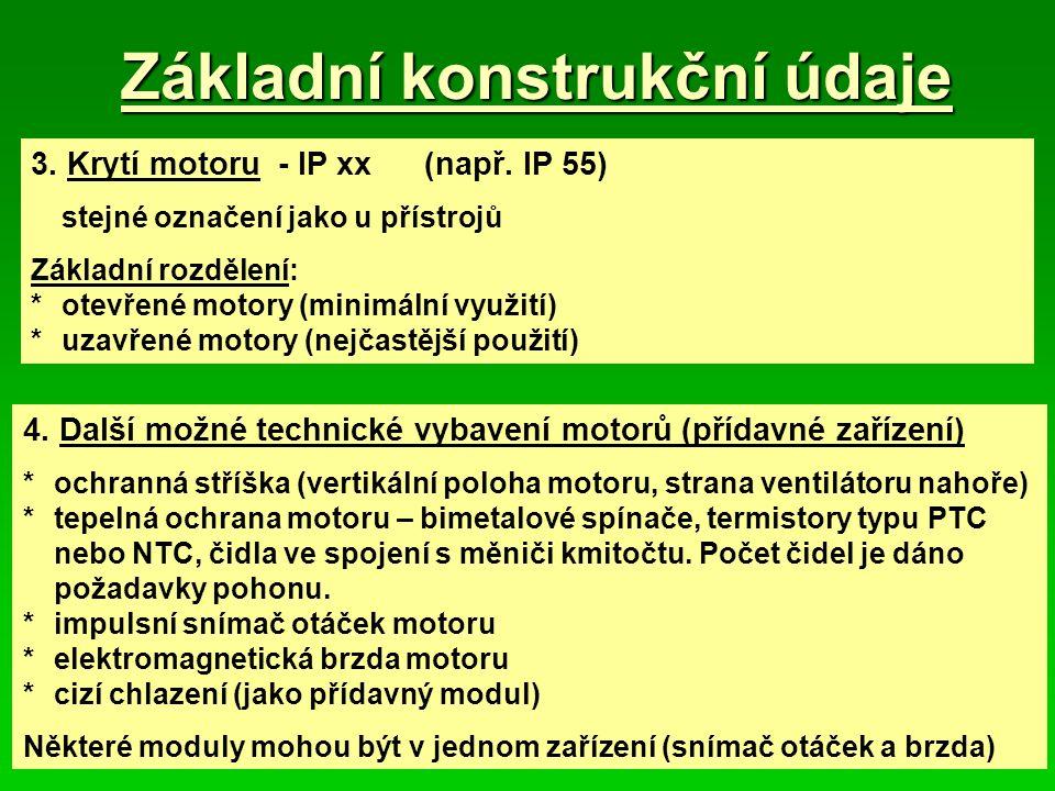 Základní konstrukční údaje 3.Krytí motoru - IP xx(např.