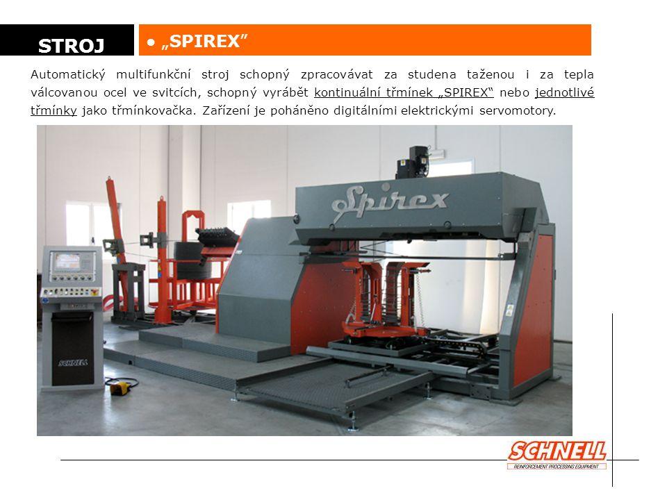 """● """"SPIREX Zařízení vyrábí kontinuální třmínky v horizontální pozici sestupně."""