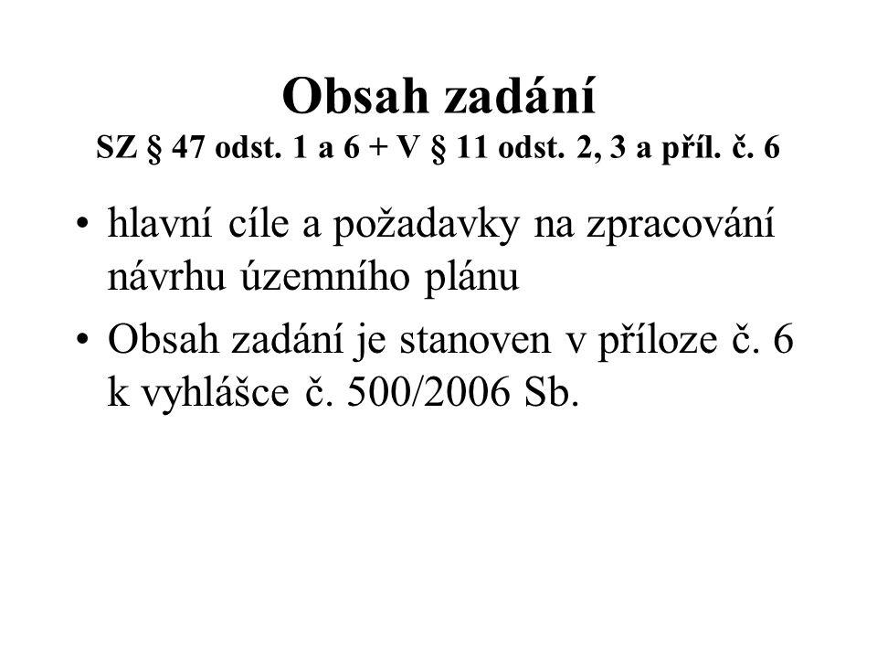 Obsah zadání SZ § 47 odst.1 a 6 + V § 11 odst. 2, 3 a příl.