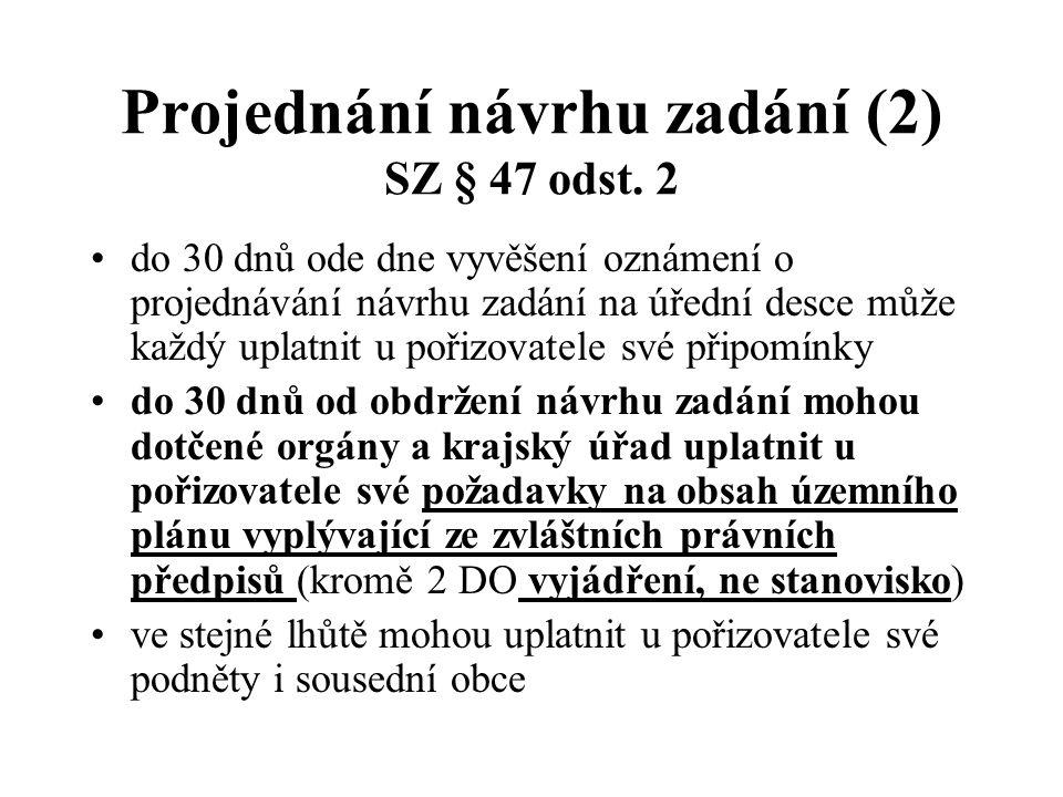 Projednání návrhu zadání (2) SZ § 47 odst.